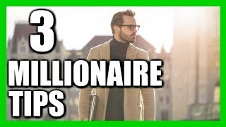 These 3 Tips Will Make You A Millionaire FAST!