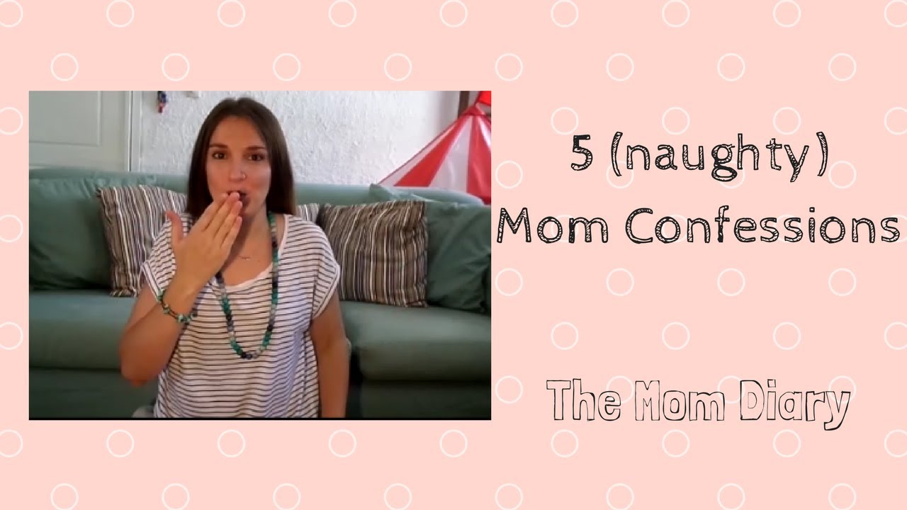Naughty mom confessions
