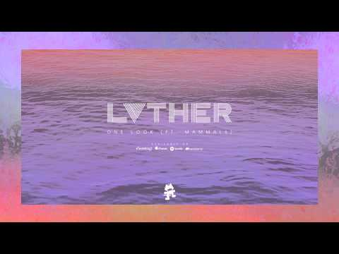 LVTHER - One Look (Feat. Mammals)