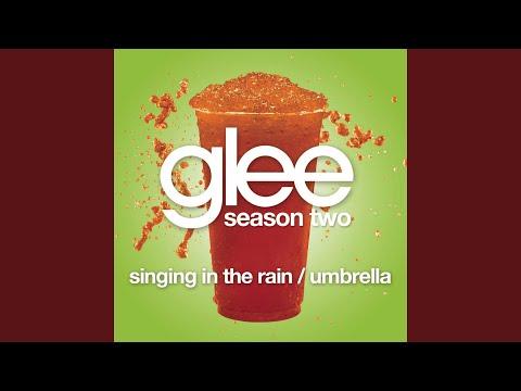 Singing In The Rain / Umbrella (Glee Cast Version feat. Gwyneth Paltrow)