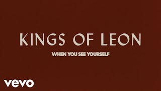 Kings Of Leon - When You See Yourself: A Discussion Part 1