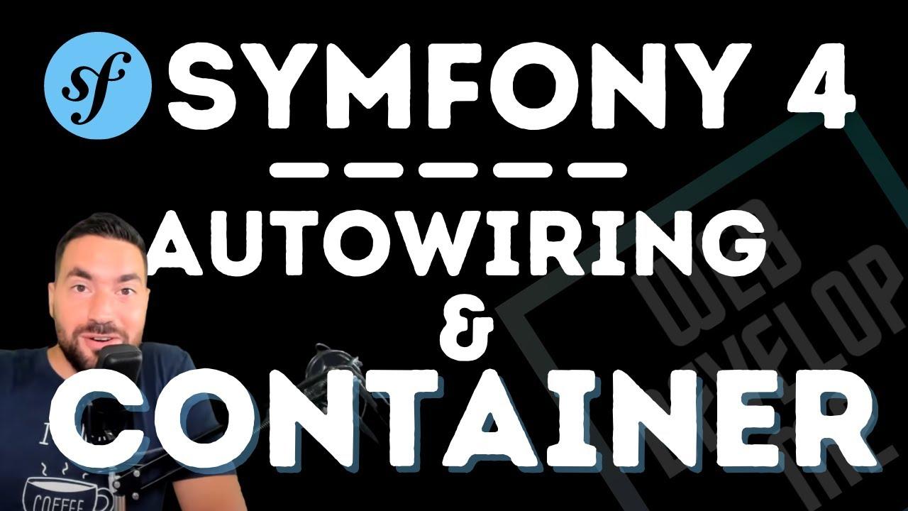 ? SYMFONY : L'AUTOWIRING ET LE CONTAINER DE SERVICES