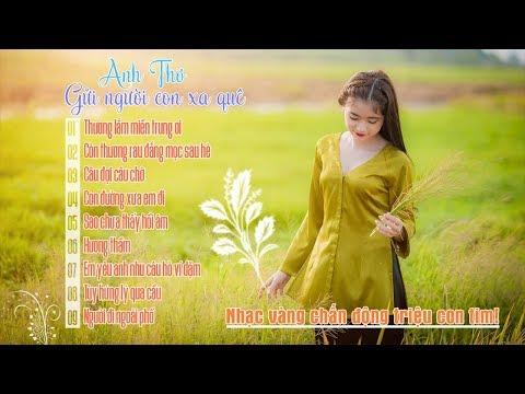 Gửi Người Con Xa Quê - Liên Khúc Nhạc Vàng Hay Lay Động Triệu Con Tim Việt 2017