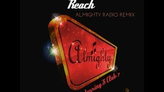 S Club 7 - Reach (Almighty Radio Remix)