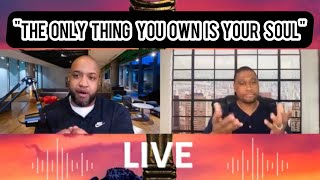 The Only Thing You Own Is Your Soul |EPISODE 7| In God's Image Live: The Truth Revealed