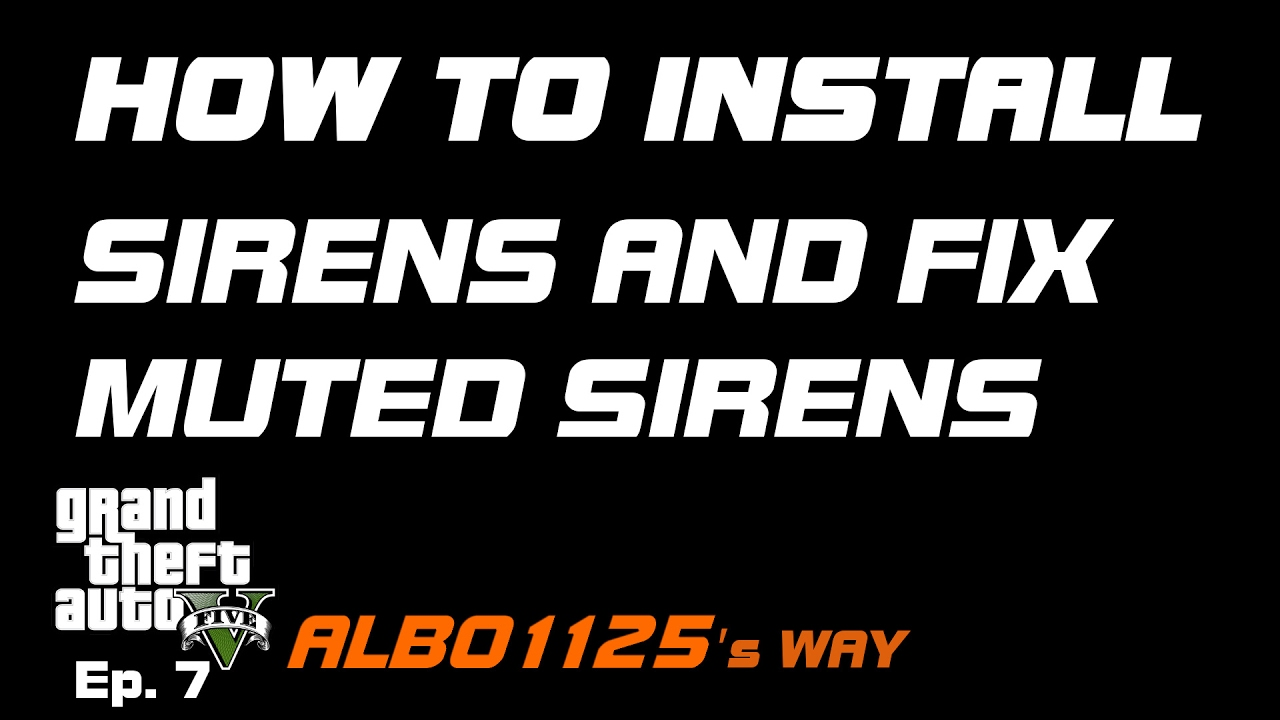 HOW TO INSTALL SIRENS & FIX MUTED SIRENS for REAL POLICE SIRENS in GTA5 |  Modding GTA5 Albo's Way 7