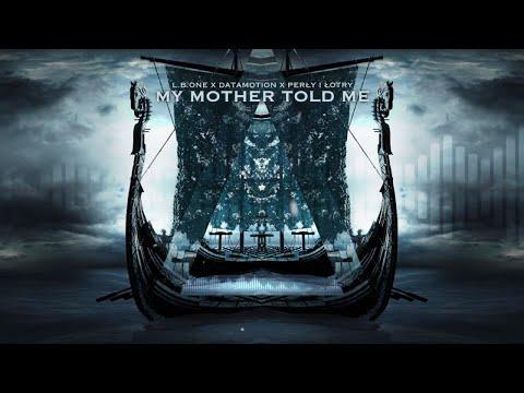 L.B.ONE, Datamotion ft  Perly i Lotry - My Mother Told Me (Vikings Anthem Lyrics Video)
