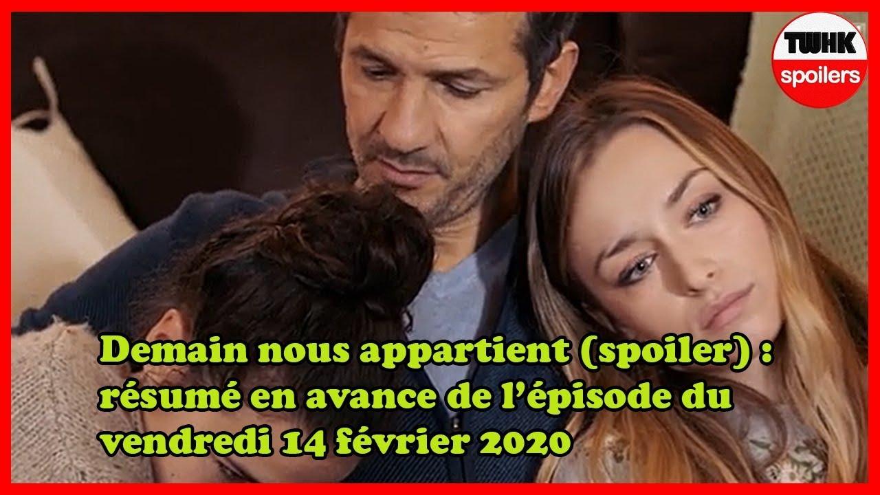 Demain Nous Appartient Spoiler Resume En Avance De L Episode Du Vendredi 14 Fevrier 2020 Youtube