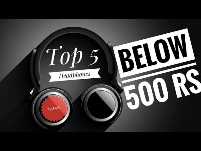 Top 5 Budget Headphones Below 500 RS in 2018 India | Headset | Earphones |Tamil