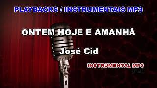 ♬ Playback / Instrumental Mp3 - ONTEM HOJE E AMANHÃ - José Cid