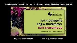 John Dalagelis, Fog & Kindimmer - Soulchords (Original Mix) - Dieb Audio (DA026)