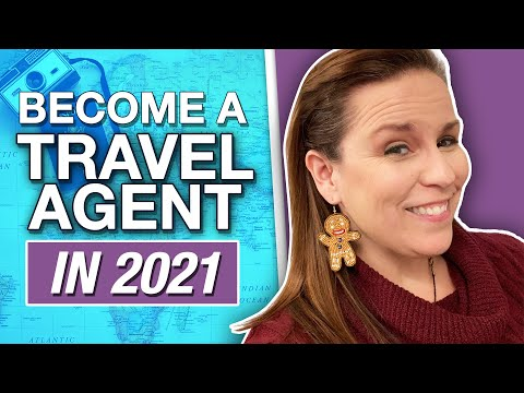 Become A Travel Agent In 2021 - Top 5 Things You Should Know