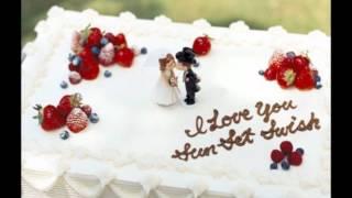 I Love You/SunSet Swishの動画