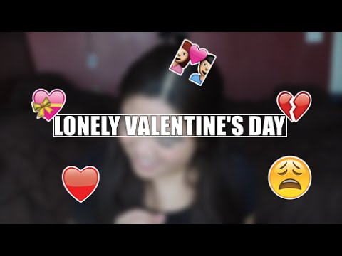LONELY VALENTINEu0027S DAY   YouTube