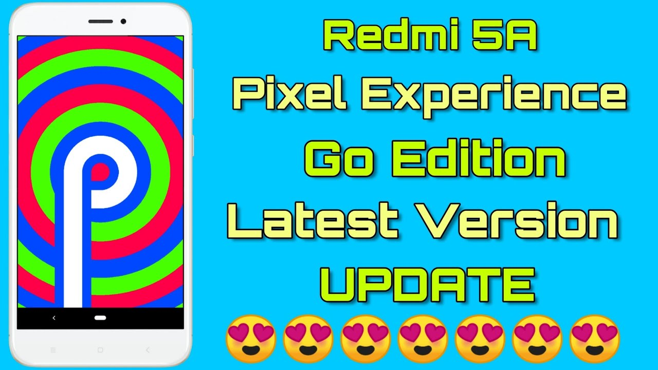 Redmi 5A Update Android pie 9 0 Pixel Experience Go Edition Latest Update -  Awesome Battery