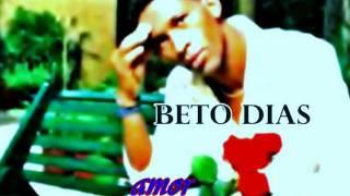 Beto Dias - Amor (grande letra)