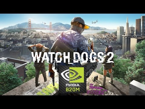 Watch Dogs 2 NVIDIA GEFORCE 820M (2GB)