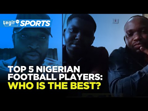 Top 5 Nigerian football players: who is the best?