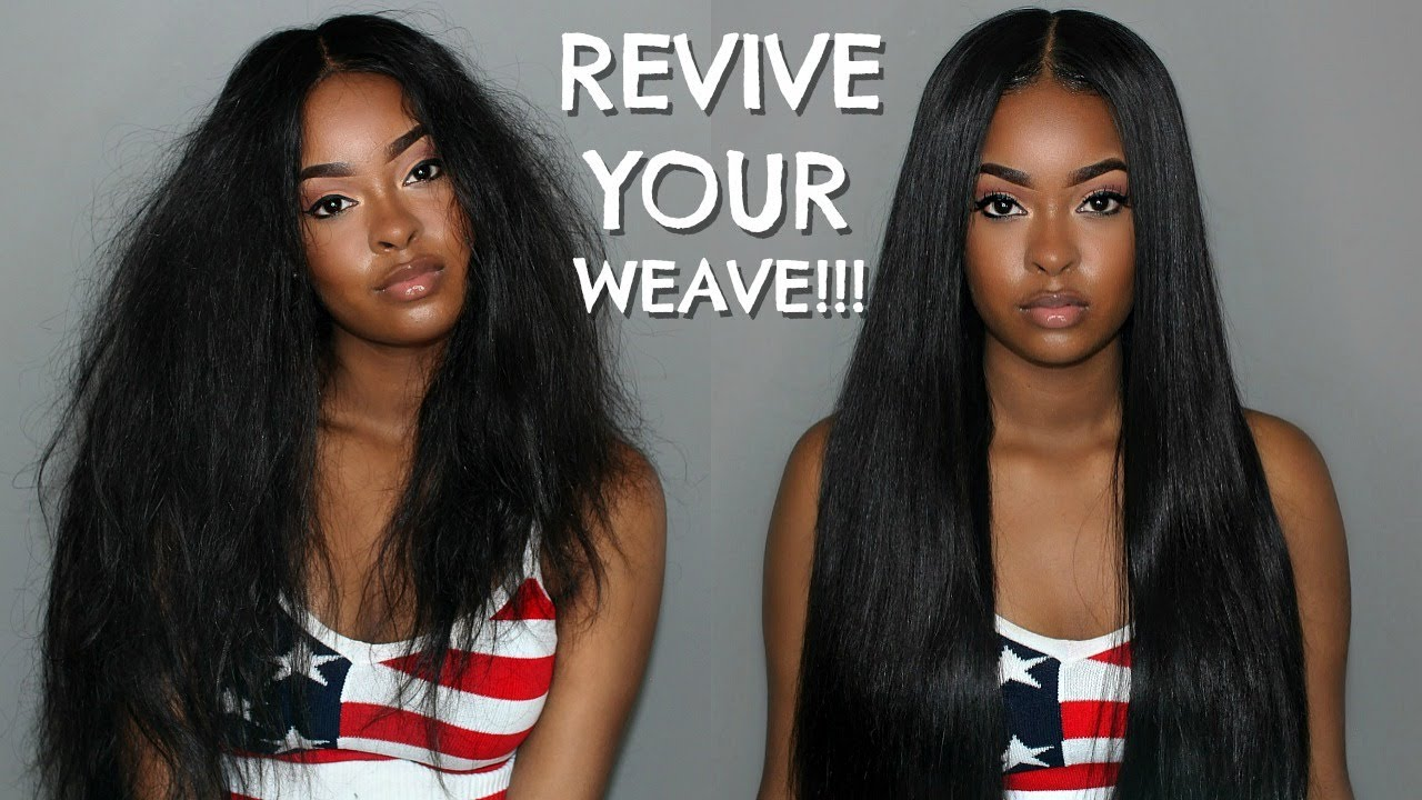 10fb733ee4 How To Bring Your Weave Back To LIFE!!!