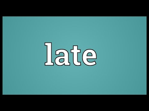 I would be late meaning in hindi