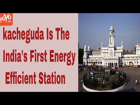 Hyderabad's Kacheguda Becomes India's First Energy-Efficient Railway Station | YOYO Times