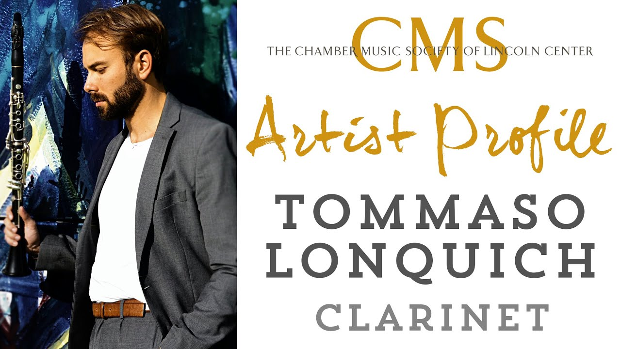 Tommaso Lonquich, clarinet - March 2016 CMS Artist Profile