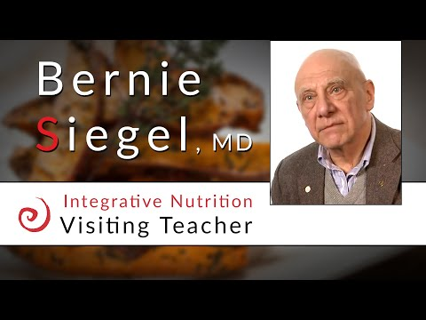 How Integrative Nutrition Helps Others Heal Their Lives | Bernie Siegel, M.D.