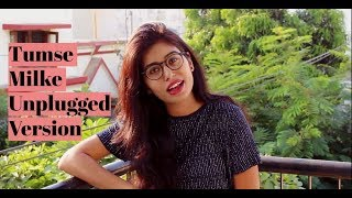 Tumse Milke By Monika Raghuwanshi | Bollywood Cover Songs | Unplugged Cover Song