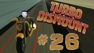 THE FASTEST OF ALL LEVELS | Turbo Dismount - Part 26