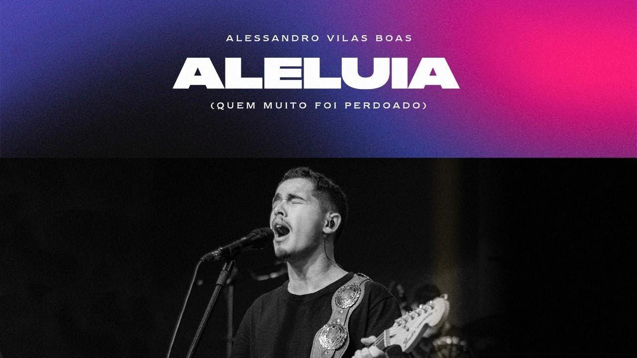 Aleluia (Quem muito foi perdoado) - Alessandro Vilas Boas (Acústico) - IGREJA ONE