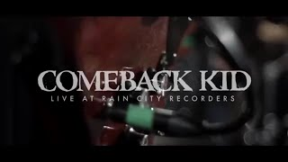 Rain City Sessions - Comeback Kid