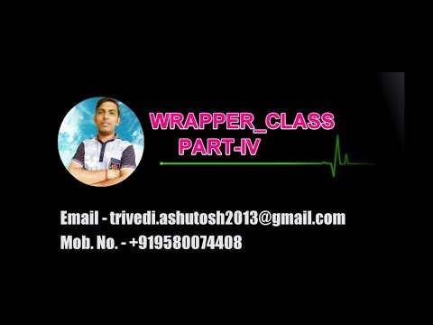 Wrapper_Class Part- 4 ||  java tutorial for wrapper class