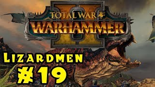 Let's Play Total War: Warhammer 2 - Lizardmen! - Part 19