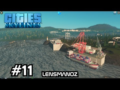 Cities: Skylines - Ep 11 - Ports