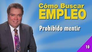 Cómo Buscar Empleo 10 - Prohibido Mentir