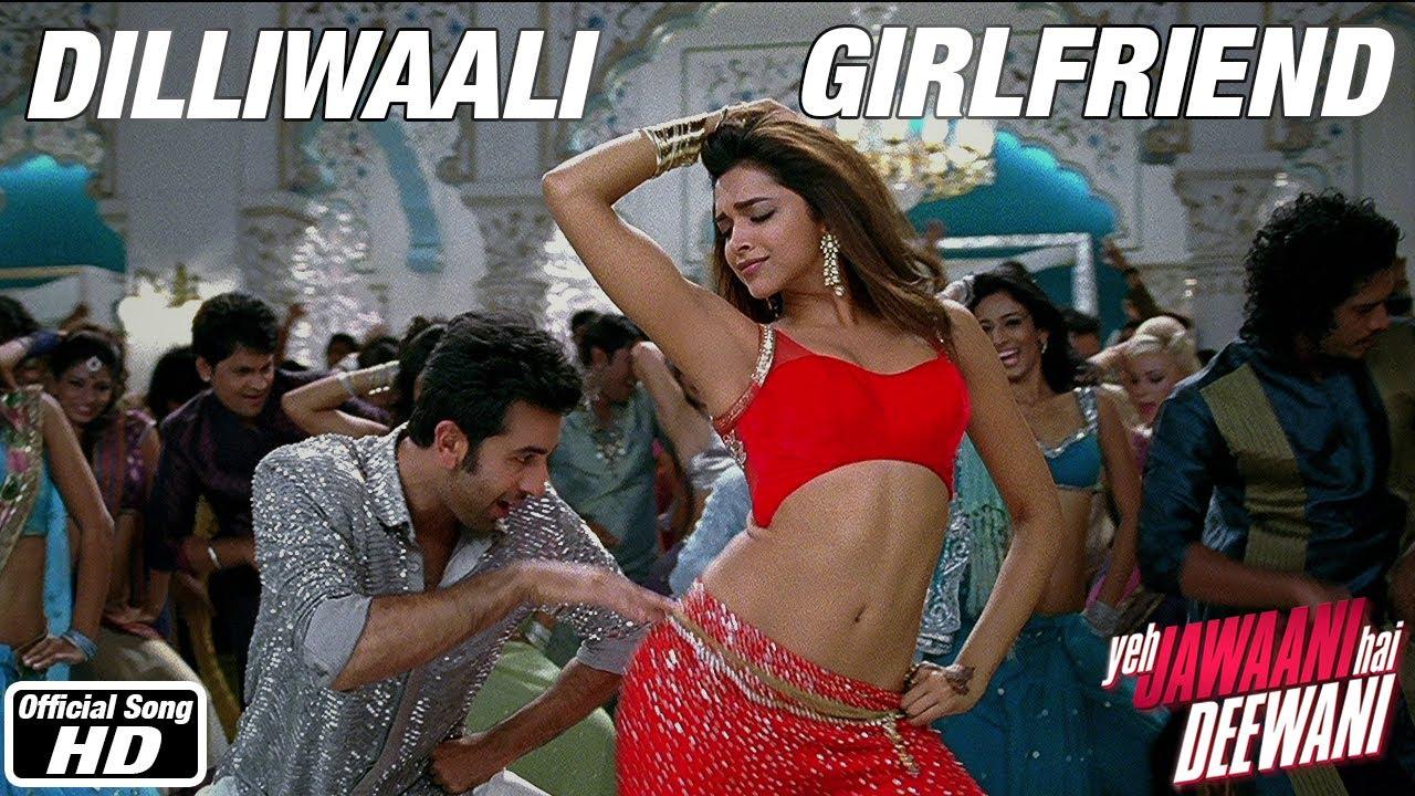 Dilliwaali Girlfriend - Yeh Jawaani Hai Deewani | Ranbir Kapoor, Deepika Padukone