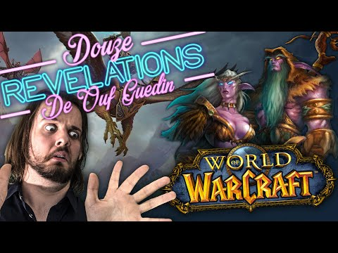 12 RÉVÉLATIONS DE OUF GUEDIN SUR WORLD OF WARCRAFT