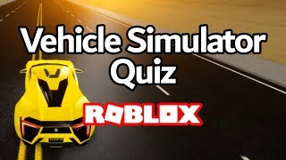 THE VEHICLE SIMULATOR QUIZ (Very Hard) (Roblox)