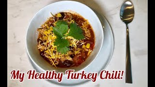 My Healthy Turkey Chili | Perfect for Fall | Devon Windsor