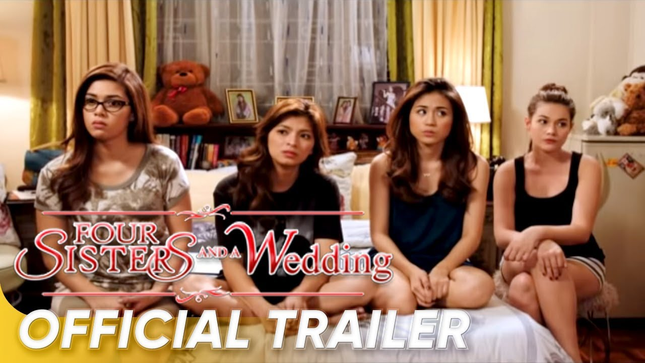 Four Sisters and a Wedding Official Trailer  Bea, Angel, Toni, Shaina,   Four Sisters and a Wedding