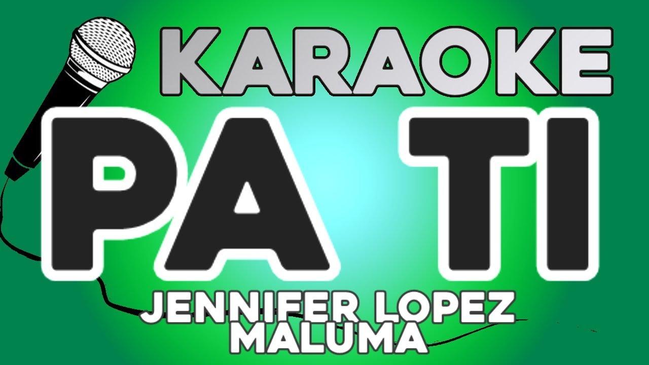 KARAOKE (Pa ti - Jennifer Lopez, Maluma)