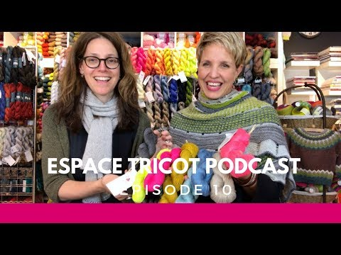 Espace Tricot Podcast - Episode 10