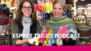 Espace Tricot Podcast - Episode 10