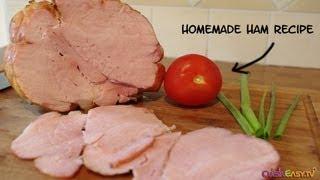 How to make homemade ham  Easy recipe
