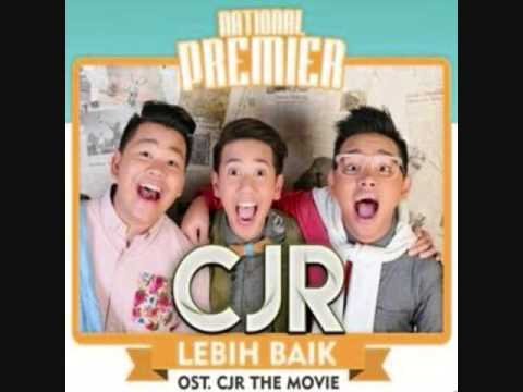 CJR - Lebih Baik Original OST. CJR THE MOVIE