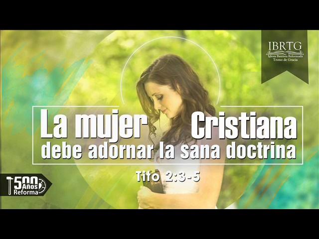 La mujer cristiana debe adornar la sana doctrina | Ps Plinio R. Orozco
