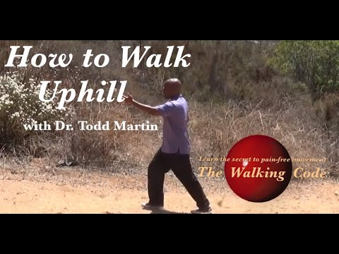 How to Walk Uphill with Dr. Todd Martin