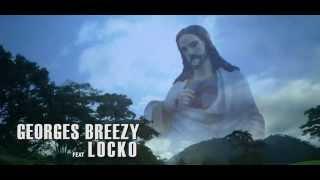 Georges Breezy - YAHWE ! (je ne suis rien sans toi ) feat Locko    (clip officiel)