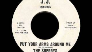 The Sherrys - Put Your Arms Around Me