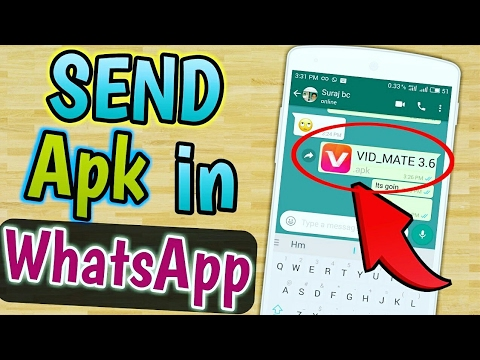 Send Or Share App Games Apk Via WhatsApp   Share Any Apk File On WhatsApp TRICK [AWESOME TRICK EVER]